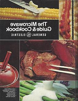 The General Electric microwave guide & cookbook: The only co